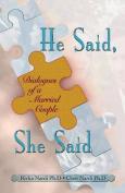 He Said, She Said - Dialogs of a Married Couple