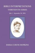 Bible Interpretations Thirteenth Series July 1-September 30, 1894