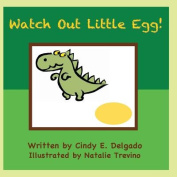 Watch Out Little Egg!