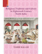 Religious Tradition and Culture in Eighteenth Century Northern India