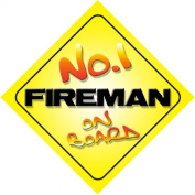 No.1 Fireman on Board Novelty Car Sign New Job / Promotion / Novelty Gift / Present
