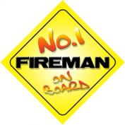 No.1 Fireman on Board Novelty Car Sign New Job / Promotion / Novelty Gift / Present