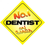 No.1 Dentist on Board Novelty Car Sign New Job / Promotion / Novelty Gift / Present