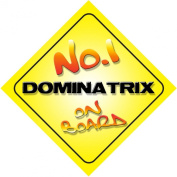 No.1 Dominatrix on Board Novelty Car Sign New Job / Promotion / Novelty Gift / Present