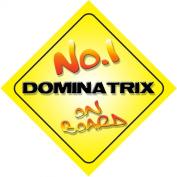 No.1 Dominatrix on Board Novelty Car Sign New Job / Promotion / Novelty Gift / Present