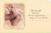 "Greeting Card New Baby ""The Strength, the Voice, the Soul of Generations..."""