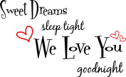 Sweet Dreams sleep tight We Love You good night cute nursery wall art sayings