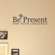 Be the present for your children vinyl Wall Decals Quotes Sayings Words Art Decor Lettering vinyl wall art inspirational uplifting