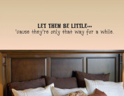 Let them be little vinyl Wall Decals Quotes Sayings Words Art Decor Lettering vinyl wall art inspirational uplifting