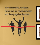 If you fall behind run faster never give up never surrender and rise up against the odds Vinyl Wall Decals Quotes Sayings Words Art Decor Lettering Vinyl Wall Art Inspirational Uplifting