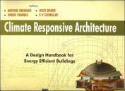 CLIMATE RESPONSIVE ARCHITECTURE:A Design Handbook for Energy Efficient Buildings