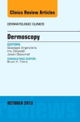 Dermoscopy, an Issue of Dermatologic Clinics (The Clinics