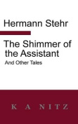 The Shimmer of the Assistant and Other Tales