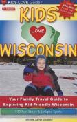 Kids Love Wisconsin, 2nd Edition