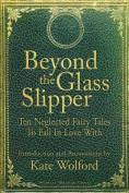 Beyond the Glass Slipper