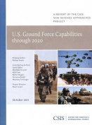 U.S. Ground Force Capabilities Through 2020