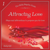 The Holly Psychic Guide to Attracting Love