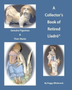 A Collector's Book of Retired Lladro