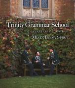 Trinity Grammar School:A Centennial Portrait Mind, Body, Spirit