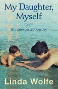 My Daughter, Myself- An Unexpected Journey
