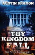 Thy Kingdom Fall (After Eden Series, Book 1)