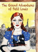 The Grand Adventures of Petit Louis