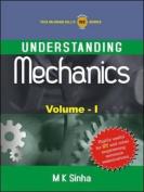 Understanding Mechanics Part I