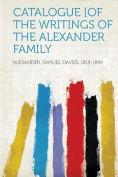 Catalogue [Of the Writings of the Alexander Family [FRE]