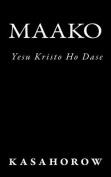 Maako: Yesu Kristo Ho Dase (kasahorow Akan New Testament) [AKA]