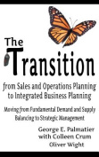 The Transition from Sales and Operations Planning to Integrated Business Planning