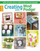 Creating with Mod Podge