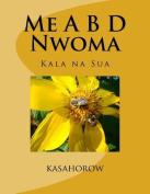 Me A B D Nwoma: Kala Na Sua [AKA]