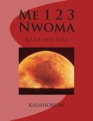 Me 1 2 3 Nwoma: Kala Na Sua [AKA]