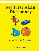 My First Akan Dictionary