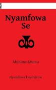 Nyamfowa Se: Ahinime-Mumu: 1 [AKA]