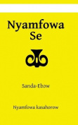 Nyamfowa Se: Sanda-Ebow: 2 [AKA]