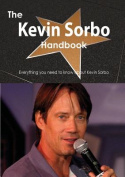 The Kevin Sorbo Handbook - Everything You Need to Know about Kevin Sorbo