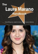 The Laura Marano Handbook - Everything You Need to Know about Laura Marano