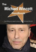 The Michael Wincott Handbook - Everything You Need to Know about Michael Wincott