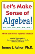 Let's Make Sense of Algebra