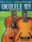 Quickstart Ukulele 101 the Fun & Easy Ukulele Method Uke Bk/CD