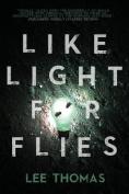 Like Light for Flies: Stories