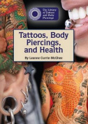 Tattoos, Body Piercings, and Health (Library of Tattoos and Body Piercings