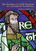 The Ancestors of Christ Windows at Canterbury Cathedral