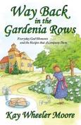 Way Back in the Gardenia Rows