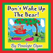 Don't Wake Up The Bear!