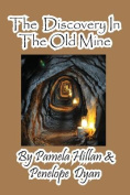 The Discovery In The Old Mine
