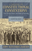 A Treatise on Constitutional Conventions