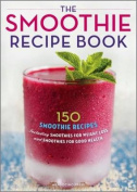 The Smoothie Recipe Book