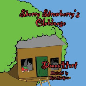 Sherry's Strawberry Clubhouse